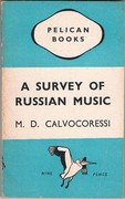 A Survey of Russian Music. Pelican Books.