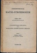 Korespondencija Rački – Strossmayer, I–III. I: od 6. okt. 1860. do 28. dec. 1875, od 6. jan. 1876. do 31. dec. 1881, od 5. Jan 1882. do 27 juna 1888. Posebna Djela.