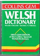 Collins Gem Welsh Dictionary Welsh English. Saesneg Cymraeg. First Gem edition of Collins-Spurrell Welsh Dictionary