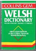 Collins Gem Welsh Dictionary Welsh English. Saesneg Cymraeg. First Gem edition of Collins-Spurrell Welsh Dictionary