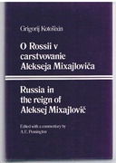 Russia in the Reign of Aleksej Mixajlovic O Rossi v carstvovanie Alekseja Mixajlovica. Edited with a commentary by A E Pennington.