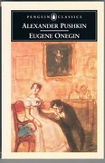 Eugene Onegin. Penguin Classics.  Translated by Charles Johnston with an introduction by John Bayley.