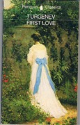 First Love. Penguin Classics. Translated from the Russian by Isaiah Berlin with an introduction by V. S. Pritchett.