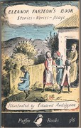 Eleanor Farjeon's Book of Stories - Verses - Plays. Chosen by Eleanor Graham and illustrated by Edward Ardizzone. Puffin Books. Edited by Eleanor Graham. PS 141.