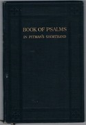 The Book of Psalms. Printed in the Advanced Stage of Pitman's Shorthand. New Era Edition.