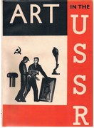 Art in the U.S.S.R. Architecture - sculpture - painting - graphic arts - theatre - film - crafts. Special Autumn Number of the Studio, 1935.