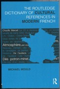 The Routledge Dictionary of Cultural References in Modern French.