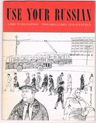 Use your Russian: based on Vera Lebedeva's Letter to Margaret Collie recorded for the BBC by Moscow Radio.