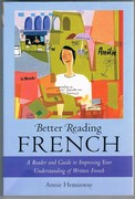 Better Reading French. A Reader and Guide to Improving Your Understanding of Written French.