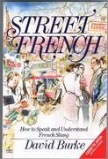Street French. How to Speak and Understand French Slang. A Self-teaching Guide.
