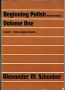 Beginning Polish. Volume One: Revised Edition. [25] Lessons, Polish-English Glossary.