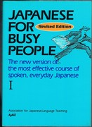 Japanese for Busy People. I. Revised Edition. The new version of the most effective course of spoken, everyday Japanese.