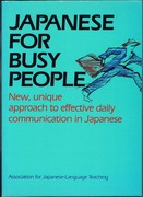 Japanese for Busy People. New, unique approach to effective daily communication in Japanese.