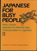 Japanese for Busy People. II. New, unique approach to effective daily communication in Japanese.