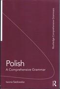 Polish: A Comprehensive Grammar. Routledge Comprehensive Grammars.