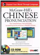 McGraw-Hill's Chinese Pronunciation with CD-ROM. Your comprehensive, interactive guide to mastering sounds and tones in Mandarin Chinese. Live ABC.