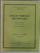 Anglo - Norman Dictionary. Fascicle 1: A - Cyvere. Prepared for the press by T. B. W. Reid.
