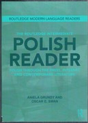 The Routledge Intermediate Polish Reader: Polish through the press, internet and contemporary literature. Routledge Modern Language Readers.