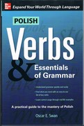 Polish Verbs: & Essentials of Grammar. A practical guide to the mastery of Polish.