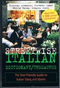 Streetwise Italian Dictionary/Thesaurus: The User-Friendly Guide to Italian Slang and Idioms.