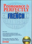 Pronounce It Perfectly in French: Third Edition. Includes three audio compact discs (CDs).