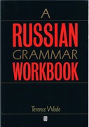 A Russian Grammar Workbook Blackwell Reference Grammars. Reprint.