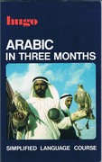 Arabic in Three Months. Simplified Language Course.