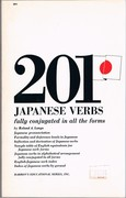 201 Japanese Verbs fully conjugated in all the forms: fully described in all inflections, moods, aspects and formality levels.