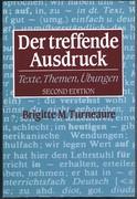 Der treffende Ausdruck: Texte, Themen, Übungen. Second Edition.