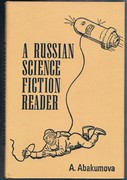 A Russian Science Fiction Reader: seven stories provided by the Novosti Press Agency.
