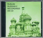 Ruslan Russian 2 CD: Russian 2 recordings on CD [no book].