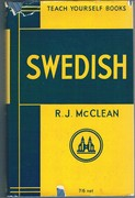 Teach Yourself Swedish: A Grammar of the Modern Language. Third edition. Teach Yourself Books.