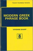 Teach Yourself Modern Greek Phrase Book: Teach Yourself Books.