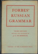 Forbes' Russian Grammar: Third Edition. Revised and Enlarged by J. C. Dumbreck.