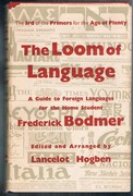 The Loom of Language: A Guide to Foreign Languages for the Home Student. Edited and arranged by Lancelot Hogben. Primers for the Age of Plenty No. 3. Sixth impression.