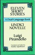 Eleven Short Stories. Undici Novelle. A Dual-Language Book. Edited and translated by Stanley Appelbaum.