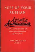 Keep Up Your Russian. An Easy Anthology with grammar commentary.
