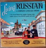 Living Russian: A Complete Language Course. 40 Lessons Complete on 4 Long-Playing High-Fidelity 33 1/3 RPM