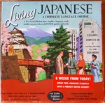 Living Japanese: A Complete Language Course. 40 Lessons Complete on 4 Long-Playing High-Fidelity 33 1/3 RPM