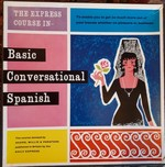 The Express Course in Basic Conversational Spanish: Record plus manual: Speaking and Writing Spanish. [Cover illustration by RAND]