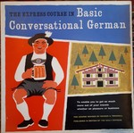 The Express Course in Basic Conversational German: [L.P. records only].