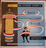 The Express Course in Basic Conversational French: getting around France. The course devised by Harris & Lévêque issued in Britain by the Daily Express. (4 x L.P. vinyl records)