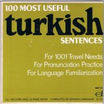 100 Most Useful Turkish Sentences: For 1001 Travel Needs. For Pronunciation Practice. For Language Familiarization.