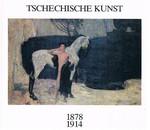 Tschechische Kunst 1878 - 1914. Aug dem Weg in die Moderne. Katalog. [Exhibition catalogue on Czech art]