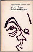 Vasko Popa Selected Poems: Translated by Anne Pennington.  With an introduction by Ted Hughes. Penguin Modern European Poets. D114.
