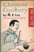 Chinese Cookery: a hundred practical recipes by M. P. Lee with decorations by Chiang Yee.