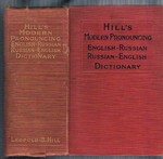 Hill's Modern Pronouncing Dictionary of the English and Russian Languages: English - Russian, Russian - English. A new dictionary of the English and Russian languages.  Novyĭ Russko-Angliĭskiĭ slovarʹ s proiznosheniem.