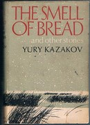 The Smell of Bread and other stories: [Zapah Hleba]. Translated from the Russian by Manya Harari and Andrew Thomson.