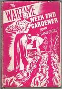 The War-Time Week-End Gardener: