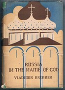 Russia in the Name of God: translated from the original German (Das Gottestheater) by Eric Law-Gisiko.